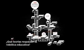 Copy of ¿Qué teorías respaldan la robótica educativa?