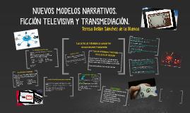 Copy of Nuevos modelos narrativos- Ficción televisiva y transmedia