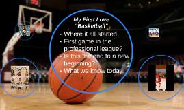 "My First Love ""Basketball"""