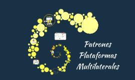 Patrones Plataformas Multilaterales