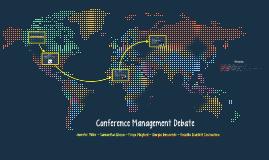 Conference Management Debate