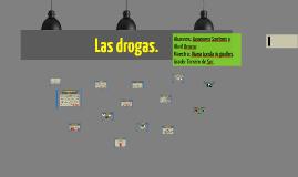 Las drogas.