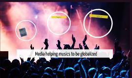ㅡMedia helping musics to be globalized
