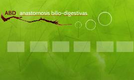ABD.  anastomosis bilio-digestivas.
