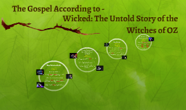 The Gospel According to - Wicked: The Untold Story of the Wi