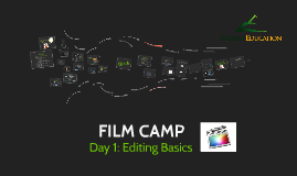Film Camp: Editing Basics Tutorial