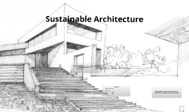 Copy of Sustainable Architecture