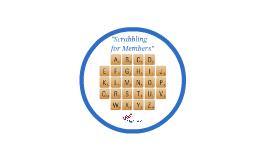 Scrabbling for Members