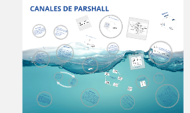 Copy of CANALES DE PARSHALL