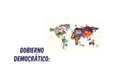 Copy of Copy of Gobierno democratico