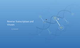 Reverse Transcriptase and Viruses