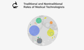Copy of Traditional and Nontraditional Roles of Medical Technologist