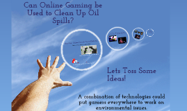 Can Online Gaming be Used to Clean Up Oil Spills?