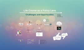 Copy of Life Course as a Policy Lens