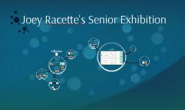 Joey Racette's Senior Exhibition
