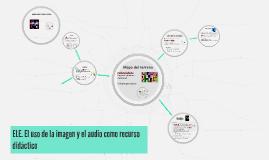 ELE. El uso de la imagen y el audio como recurso didáctico