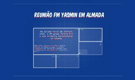 Reunião FM Yasmin em Almada