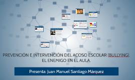 PREVENCIÓN E INTERVENCIÓN DEL ACOSO ESCOLAR (BULLYING), EL E
