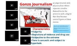 Gonzo Journalism