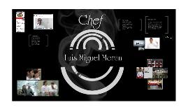 Chef Luis Miguel Moran Reyes