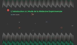 L'introduction à L'étude de la Médecine Expérimentale