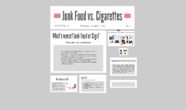 Junk Food v. Cigarettes