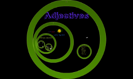 Copy of Adjectives Prezi!