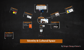 Identity and cultural space