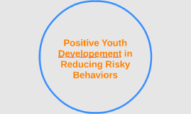 Postive Youth Developement in Reducing Risky Behaviors