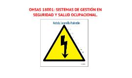 OHSAS 18001:2007 - SISTEMAS DE GESTIÓN EN SEGURIDAD YSALUD OCUPACIONAL.