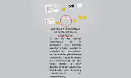 Copy of VENTAJAS Y DESVENTAJAS DE INTERNET EN LA EDUCACION