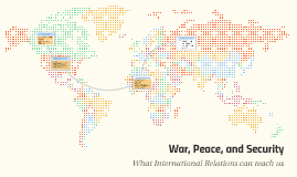War, Peace, and Security