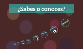 ¿Sabes o conoces?