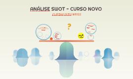 ANÁLISE SWOT - CURSO NOVO