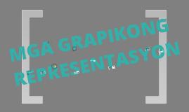 Copy of Mga Grapikong Representasyon