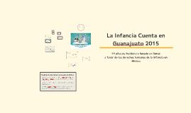 La Infancia Cuenta en Guanajuato 2015: Sistemas de Protección Municipal