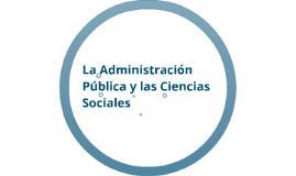 La Admón. Pública y las Ciencias Sociales