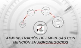 ADMINISTRACIÓN DE EMPRESAS CON MENCIÓN EN AGRONEGOCIOS
