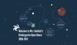 Welcome to Mrs. Baldizzi's Kindergarten Open House