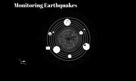 Monitoring Earthquakes