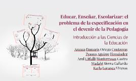 Educar, Enseñar, Escolarizar: el problema de la especificaci