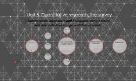 Unit 5. Quantitative research: the survey