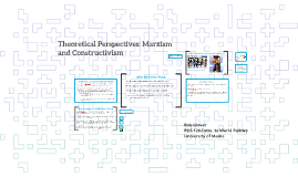 POS 120-Lecture 5: Theoretical Perspectives-Marxism & Constructivism