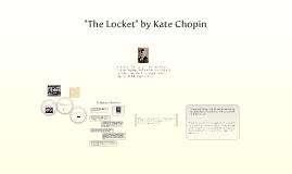 """""""The Locket"""" Kate Chopin"""