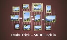 Drake Trivia - NRHH Lock in