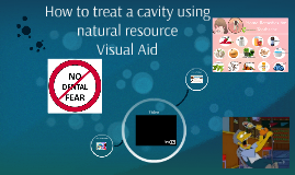 How to treat a cavity using natural resource