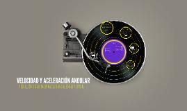 Copy of VELOCIDAD Y ACELERACIÓN ANGULAR