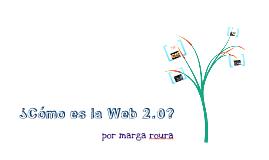 ¿Cómo es la Web 2.0?