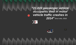 21,022 passenger vehicle occupants died in motor vehicle tra