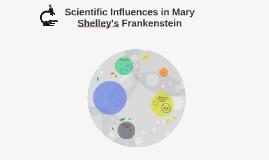 Scientific Influences in Mary Shelley's Frankenstein